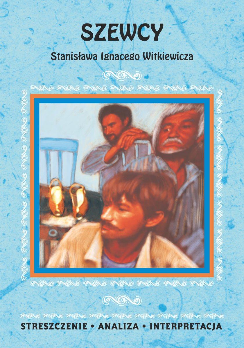 Szewcy Stanisława Ignacego Witkiewicza. Streszczenie, analiza, interpretacja - Ebook (Książka PDF) do pobrania w formacie PDF