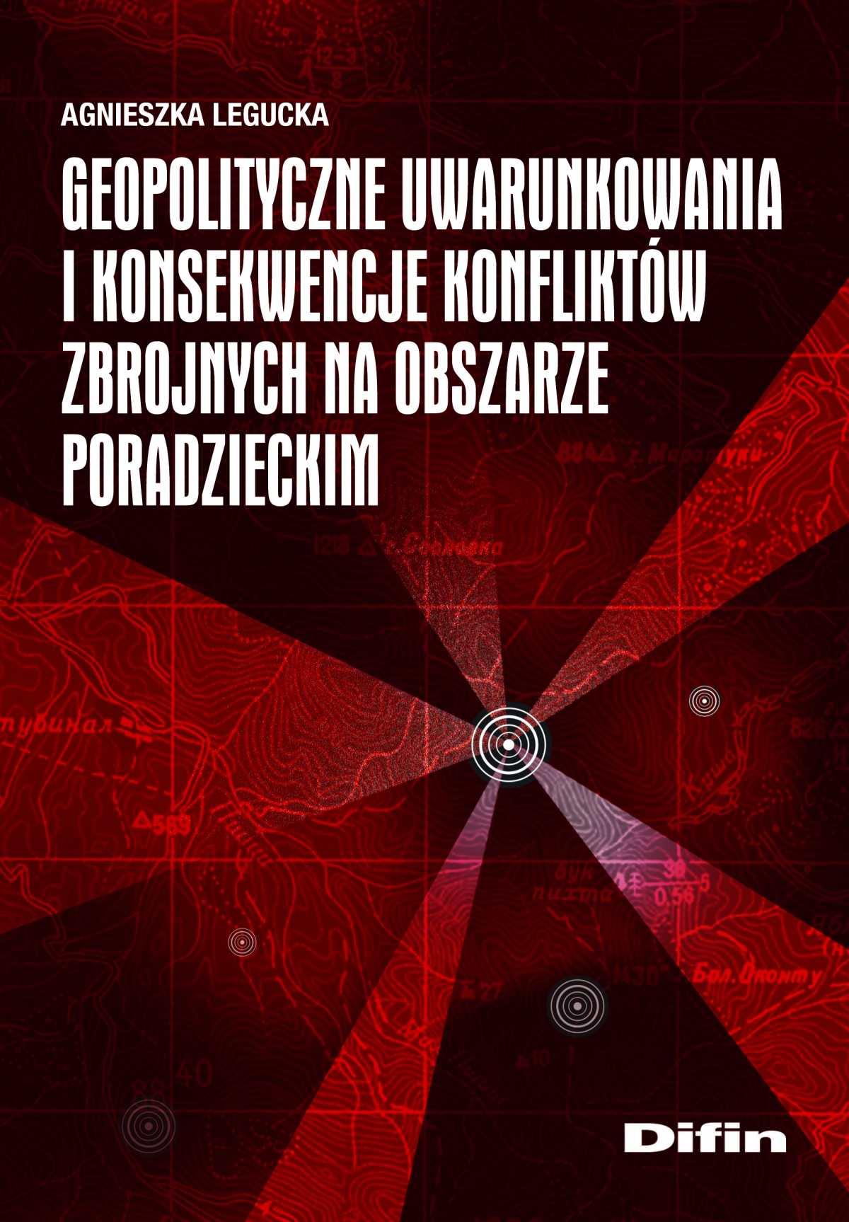 Geopolityczne uwarunkowania i konsekwencje konfliktów zbrojnych na obszarze poradzieckim - Ebook (Książka EPUB) do pobrania w formacie EPUB