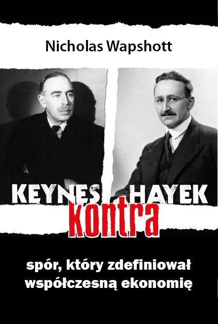 Keynes kontra Hayek. Spór, który zdefiniował współczesną ekonomię. - Ebook (Książka na Kindle) do pobrania w formacie MOBI