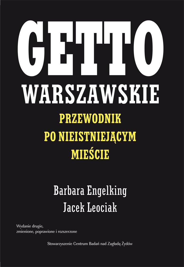 Getto warszawskie. Przewodnik po nieistniejącym mieście - Ebook (Książka EPUB) do pobrania w formacie EPUB