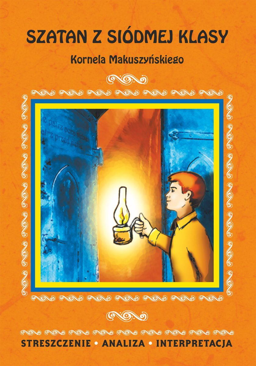 Szatan z siódmej klasy Kornela Makuszyńskiego. Streszczenie, analiza, interpretacja - Ebook (Książka PDF) do pobrania w formacie PDF