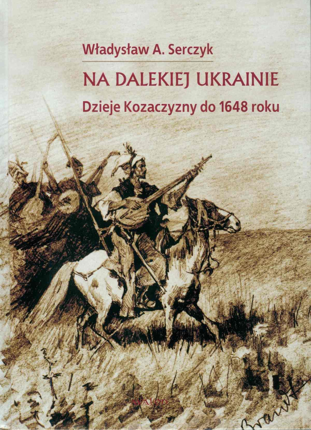 Na dalekiej Ukrainie. Dzieje Kozaczyzny do 1648 roku. - Ebook (Książka PDF) do pobrania w formacie PDF