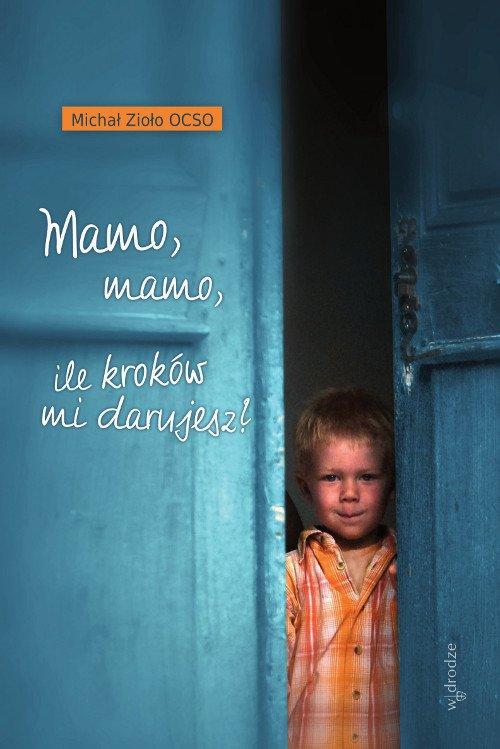 Mamo, mamo, ile kroków mi darujesz? - Ebook (Książka na Kindle) do pobrania w formacie MOBI