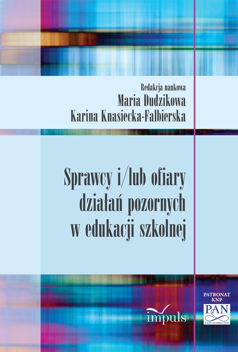 Sprawcy i/lub ofiary działań pozornych w edukacji szkolnej - Ebook (Książka na Kindle) do pobrania w formacie MOBI