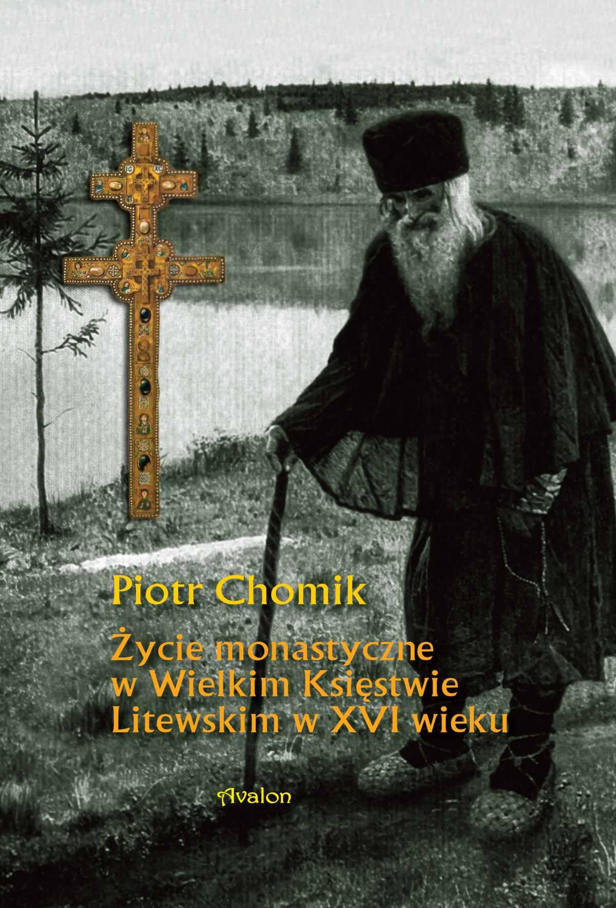 Życie monastyczne w Wielkim Księstwie Litewskim w XVI wieku. - Ebook (Książka PDF) do pobrania w formacie PDF