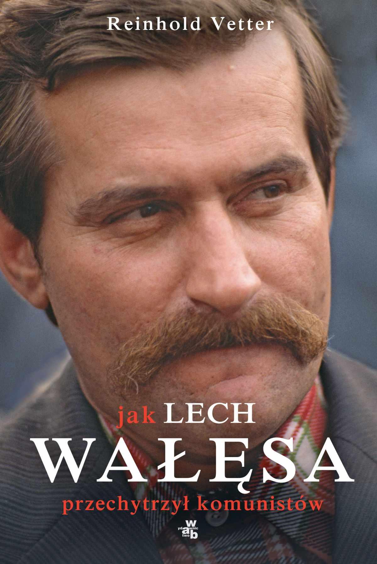 Jak Lech Wałęsa przechytrzył komunistów - Ebook (Książka EPUB) do pobrania w formacie EPUB