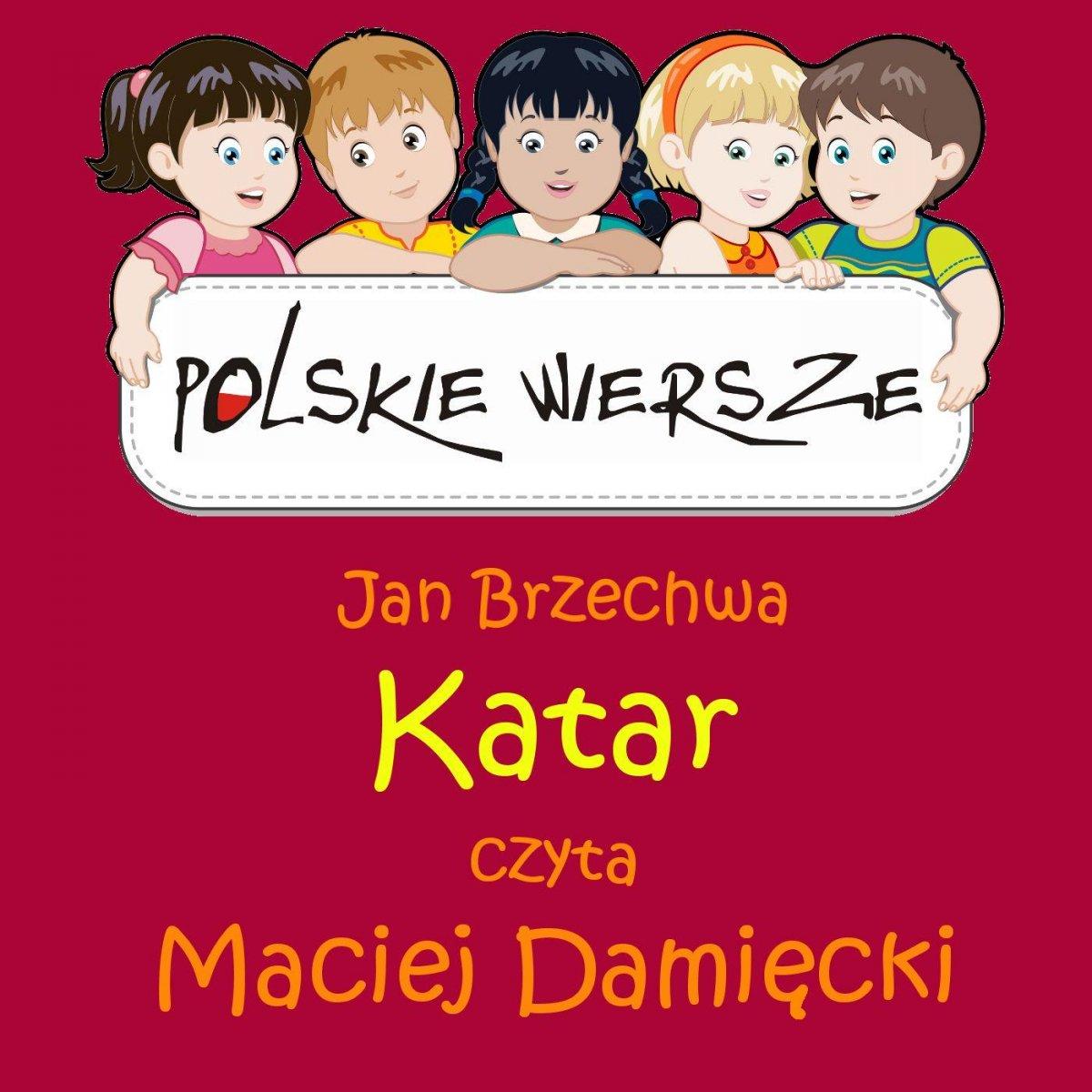Polskie wiersze - Katar - Audiobook (Książka audio MP3) do pobrania w całości w archiwum ZIP