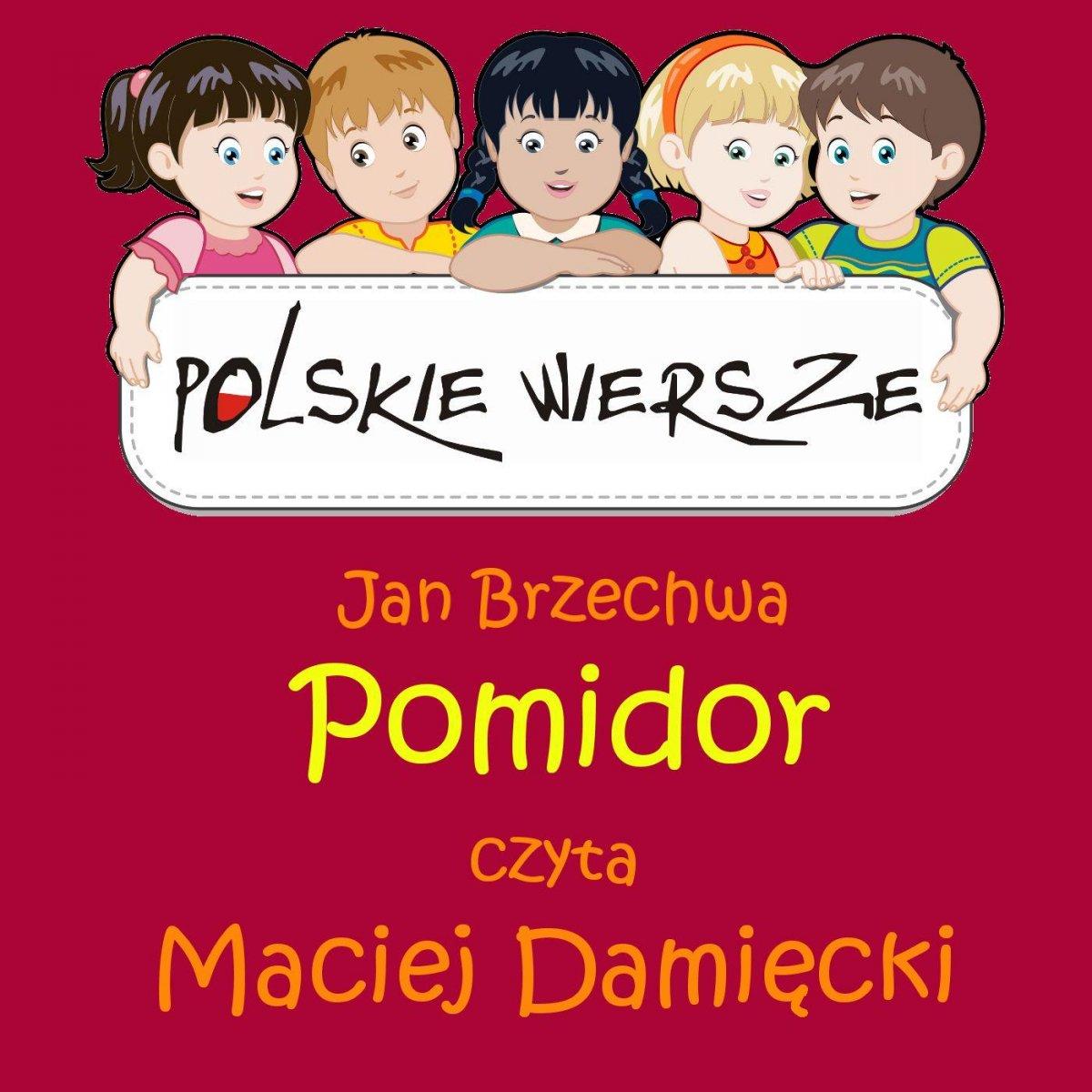 Polskie wiersze - Pomidor - Audiobook (Książka audio MP3) do pobrania w całości w archiwum ZIP