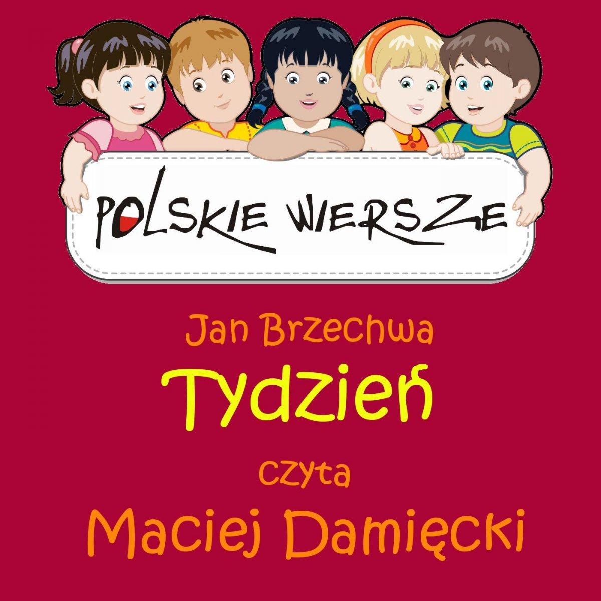 Polskie wiersze - Tydzień - Audiobook (Książka audio MP3) do pobrania w całości w archiwum ZIP