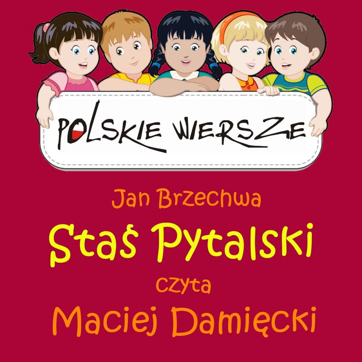 Polskie wiersze - Staś Pytalski - Audiobook (Książka audio MP3) do pobrania w całości w archiwum ZIP