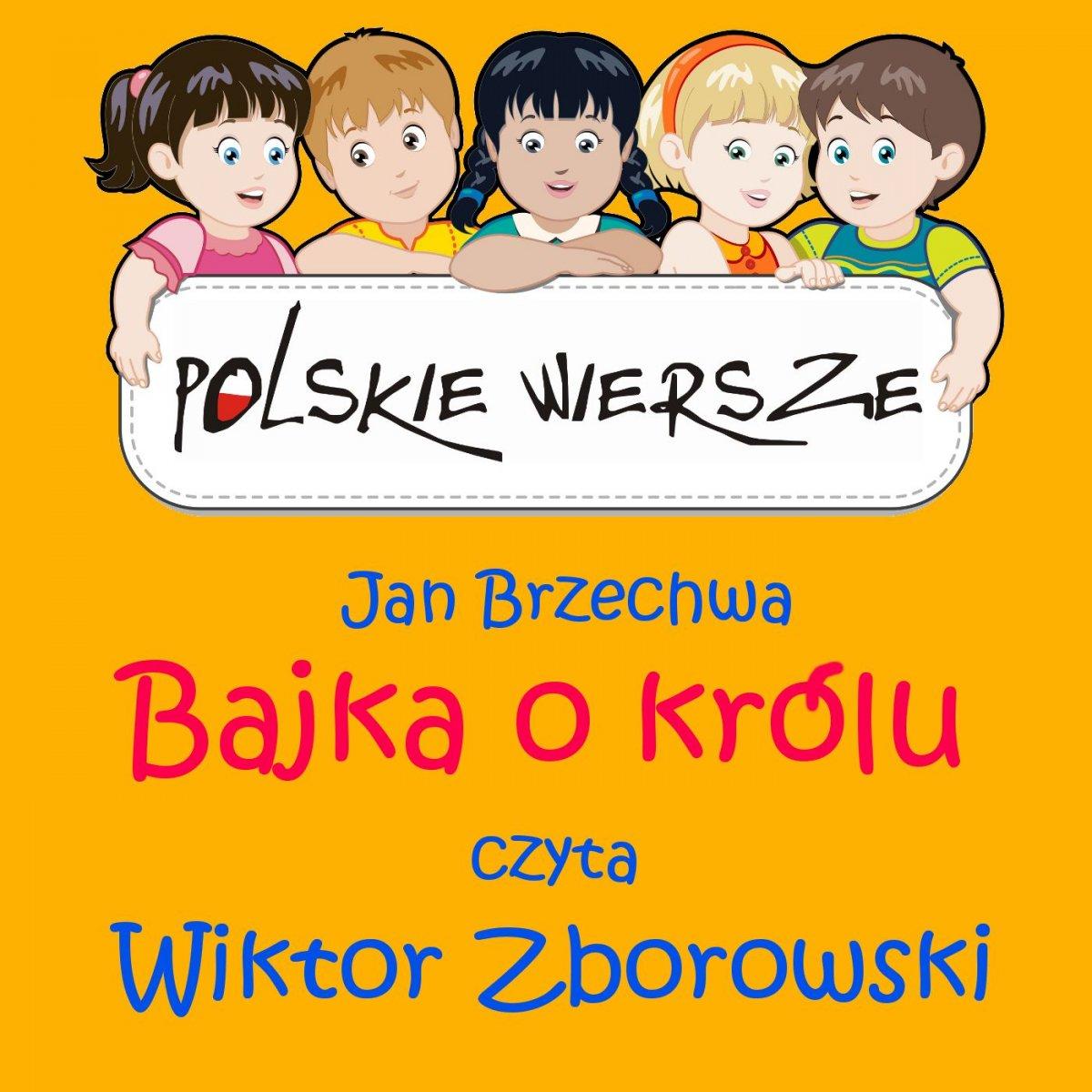 Polskie wiersze - Bajka o królu - Audiobook (Książka audio MP3) do pobrania w całości w archiwum ZIP