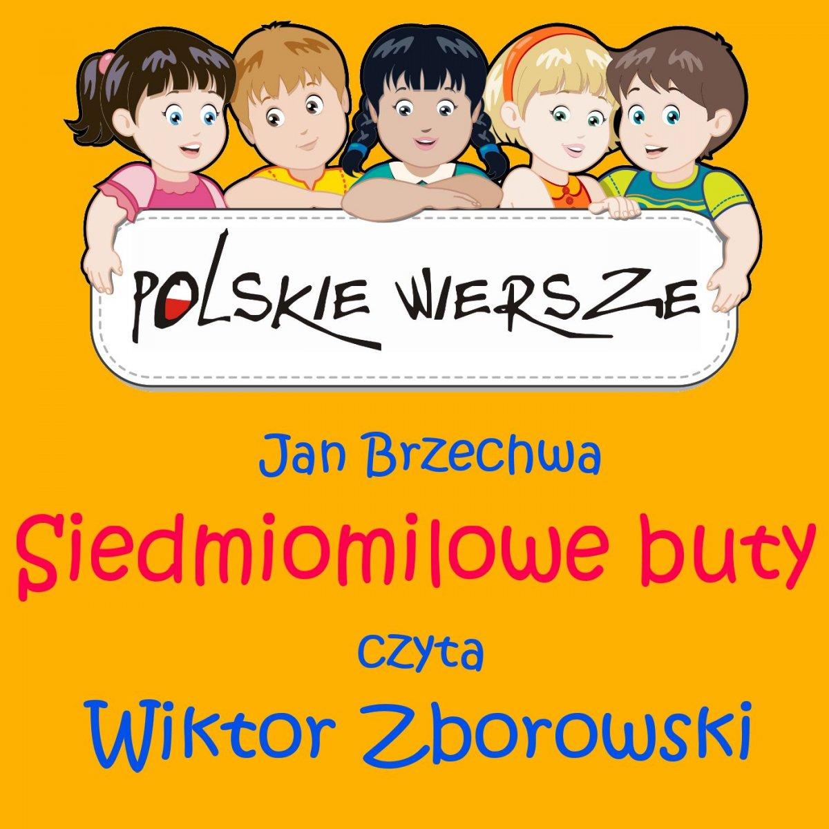 Polskie wiersze - Siedmiomilowe buty - Audiobook (Książka audio MP3) do pobrania w całości w archiwum ZIP