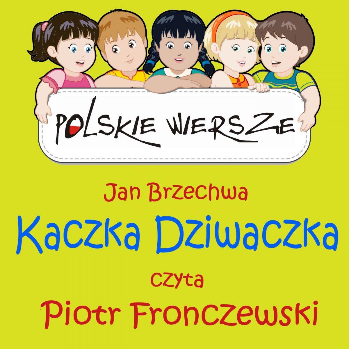 Polskie wiersze - Kaczka Dziwaczka - Audiobook (Książka audio MP3) do pobrania w całości w archiwum ZIP