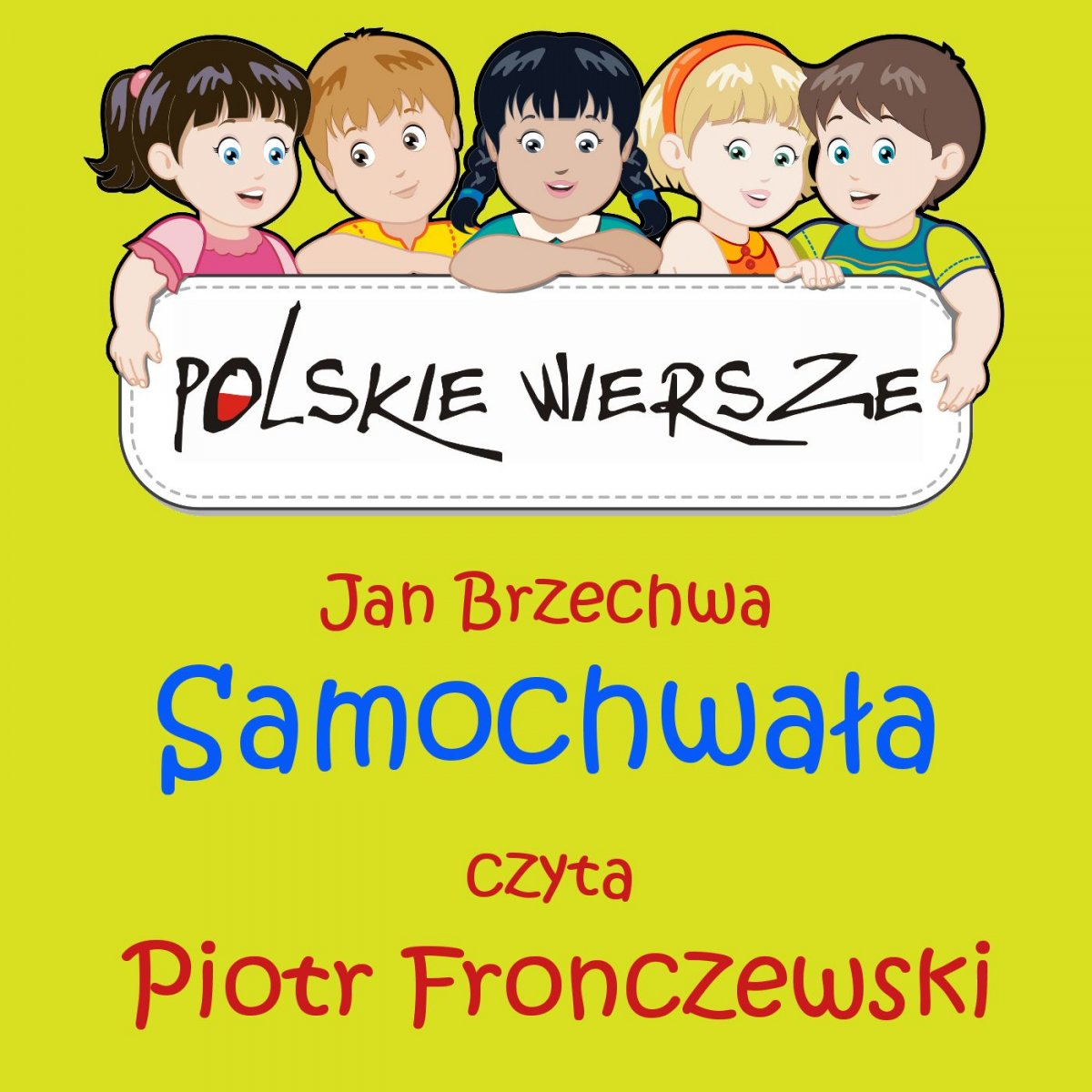 Polskie wiersze - Samochwała - Audiobook (Książka audio MP3) do pobrania w całości w archiwum ZIP