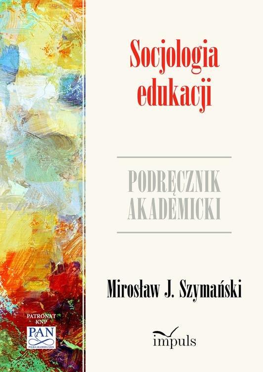 Socjologia edukacji. Podręcznik akademicki - Ebook (Książka EPUB) do pobrania w formacie EPUB