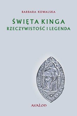 Święta Kinga. Rzeczywistość i legenda. Studium źródłoznawcze. - Ebook (Książka PDF) do pobrania w formacie PDF