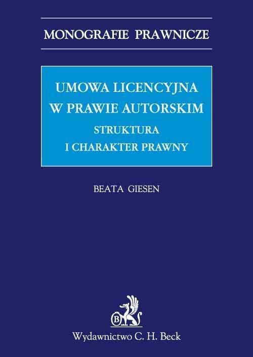 Umowa licencyjna w prawie autorskim. Struktura i charakter prawny - Ebook (Książka PDF) do pobrania w formacie PDF