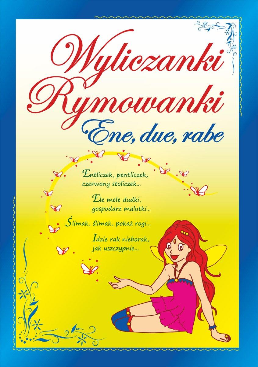 Wyliczanki. Rymowanki. Ene, due, rabe - Ebook (Książka PDF) do pobrania w formacie PDF