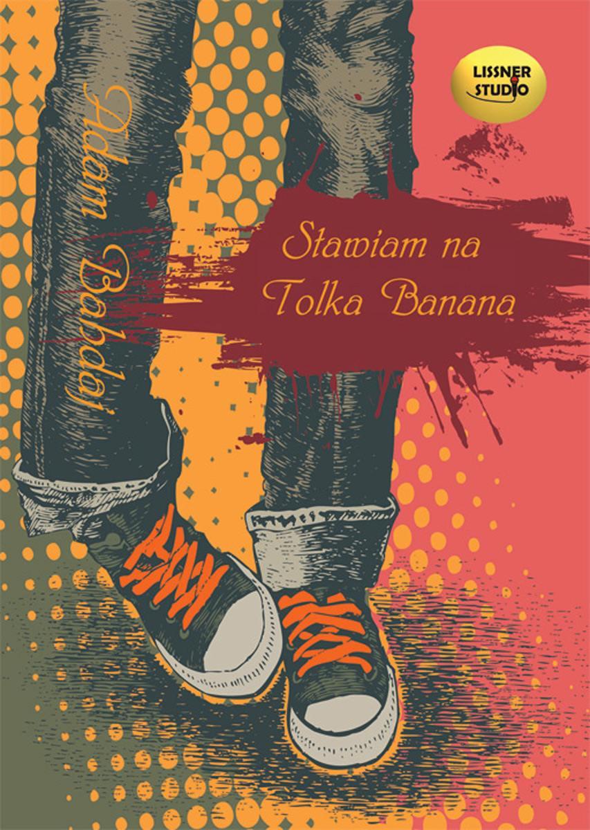 Stawiam na Tolka Banana - Audiobook (Książka audio MP3) do pobrania w całości w archiwum ZIP