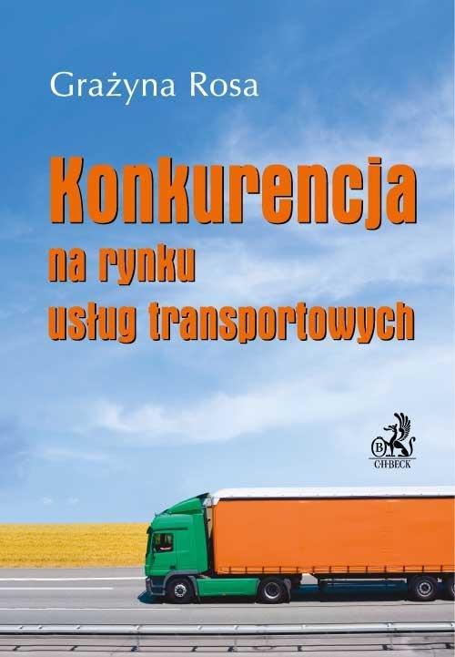 Konkurencja na rynku usług transportowych - Ebook (Książka PDF) do pobrania w formacie PDF