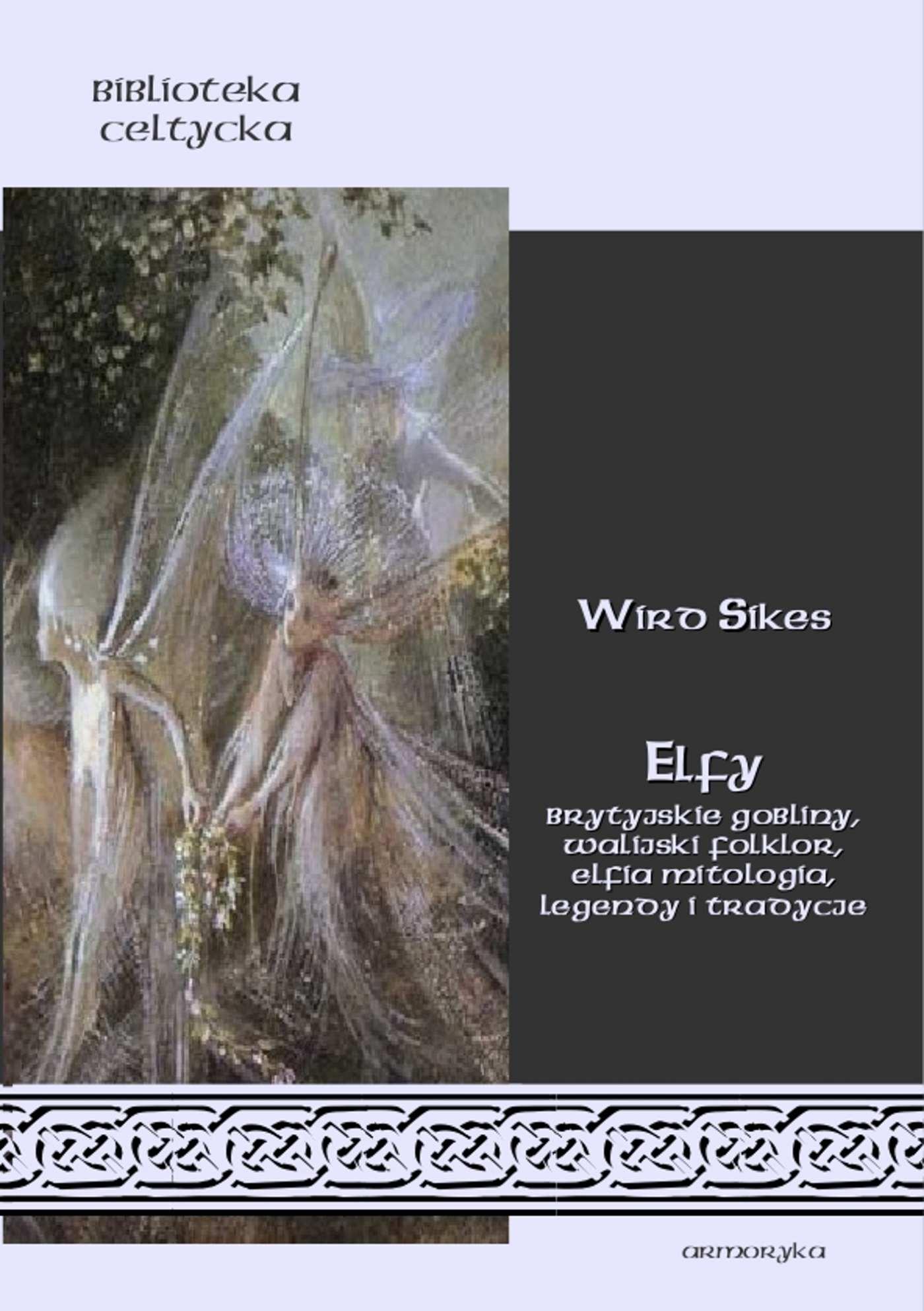 Elfy Brytyjskie gobliny, walijski folklor, elfia mitologia, legendy i tradycje - Ebook (Książka EPUB) do pobrania w formacie EPUB