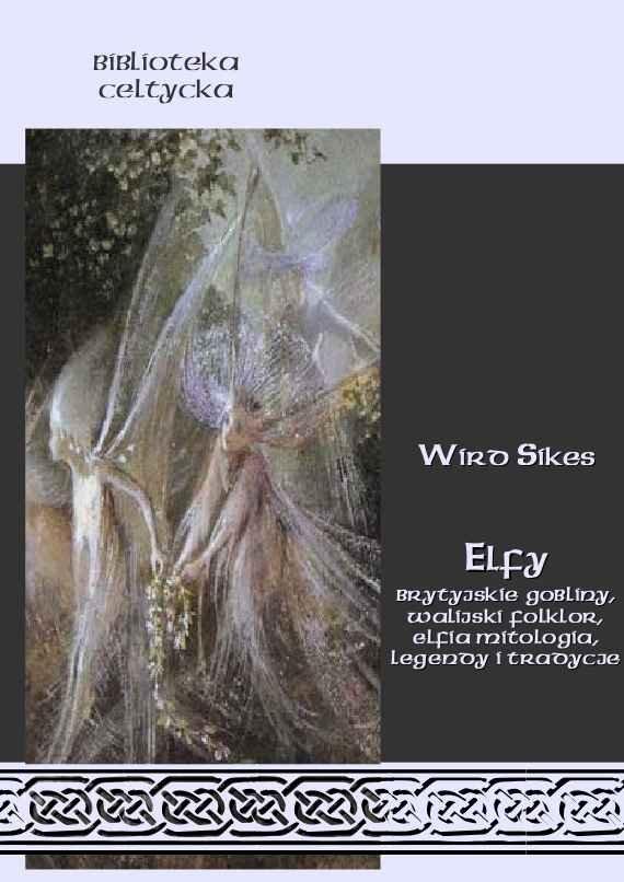 Elfy Brytyjskie gobliny, walijski folklor, elfia mitologia, legendy i tradycje - Ebook (Książka na Kindle) do pobrania w formacie MOBI