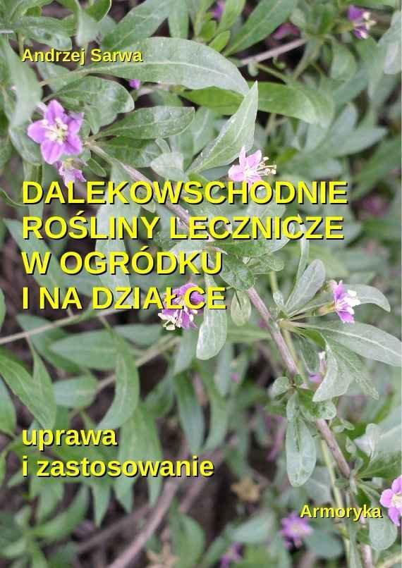 Dalekowschodnie rośliny lecznicze w ogródku i na działce - Ebook (Książka na Kindle) do pobrania w formacie MOBI
