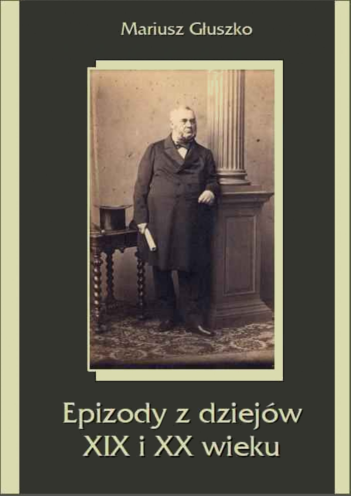 Epizody z dziejów XIX i XX wieku - Ebook (Książka EPUB) do pobrania w formacie EPUB