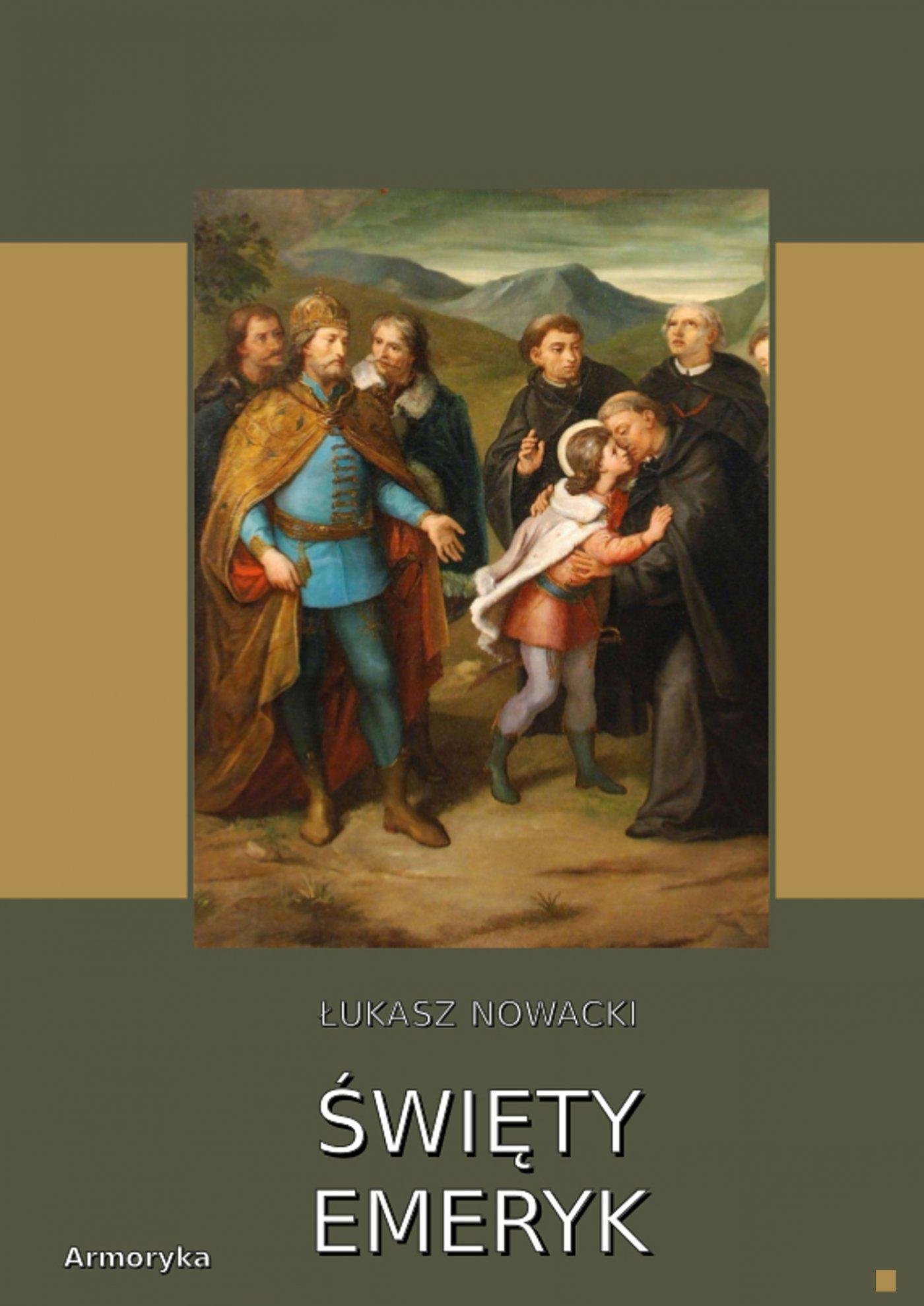Święty Emeryk - Ebook (Książka EPUB) do pobrania w formacie EPUB