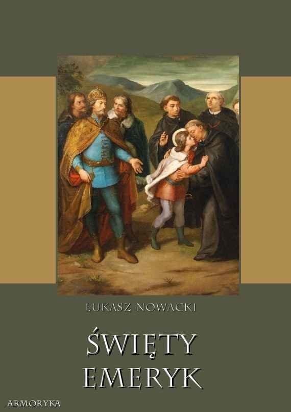 Święty Emeryk - Ebook (Książka na Kindle) do pobrania w formacie MOBI