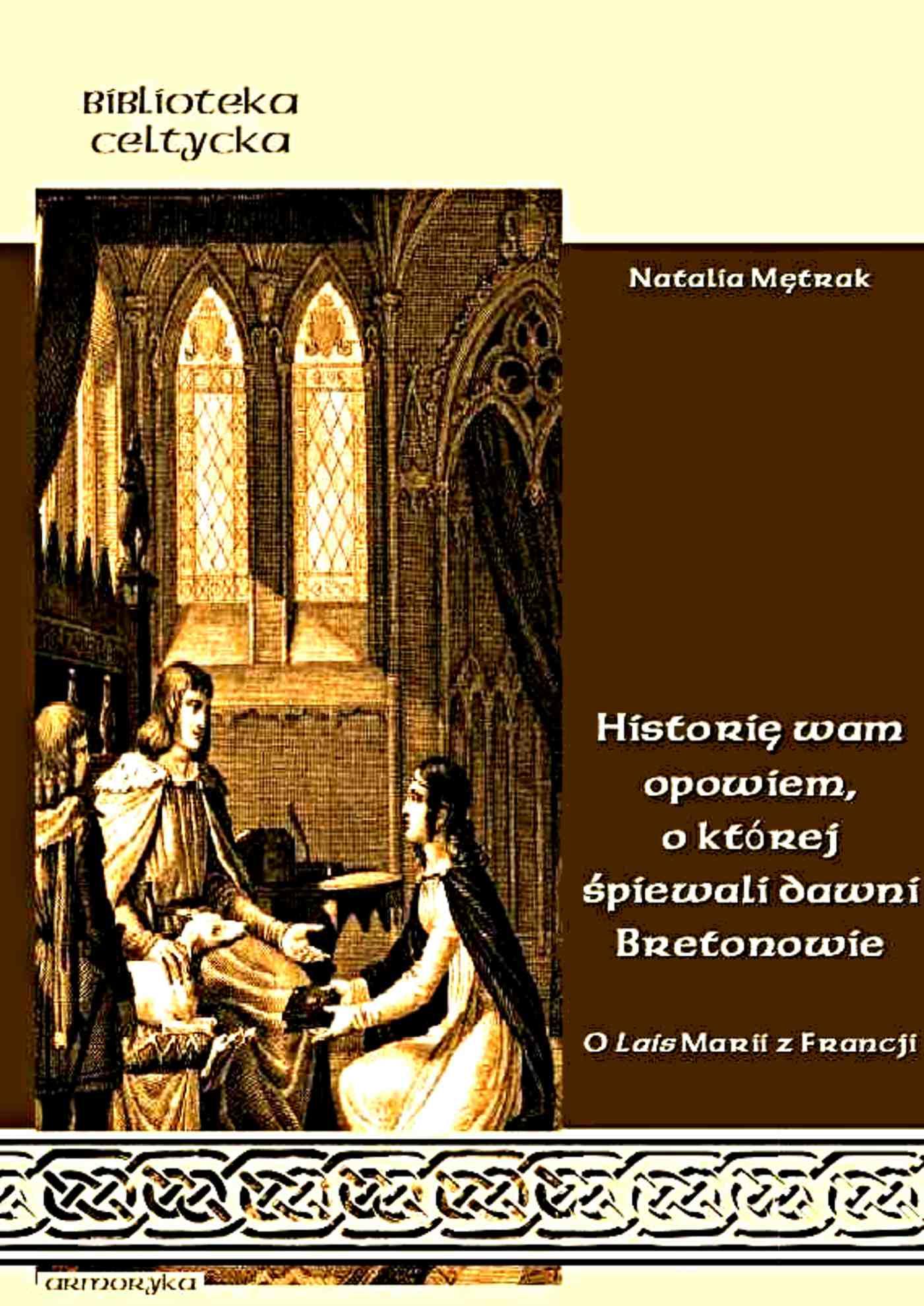 """""""Historię wam opowiem, o której śpiewali dawni Bretonowie"""". O Lais Marii z Francji - Ebook (Książka EPUB) do pobrania w formacie EPUB"""