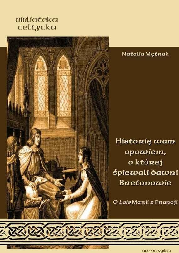 """""""Historię wam opowiem, o której śpiewali dawni Bretonowie"""". O Lais Marii z Francji - Ebook (Książka na Kindle) do pobrania w formacie MOBI"""