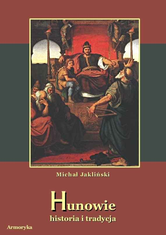 Hunowie. Historia i tradycja - Ebook (Książka na Kindle) do pobrania w formacie MOBI