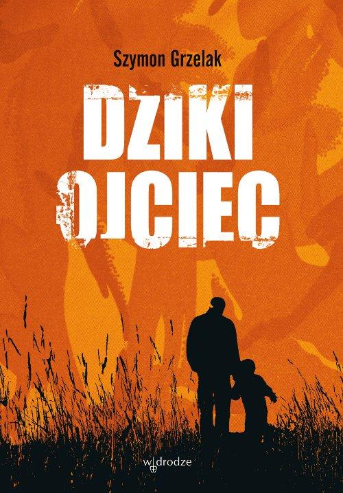 Dziki ojciec. Jak wykorzystać moc inicjacji w wychowaniu - Ebook (Książka na Kindle) do pobrania w formacie MOBI