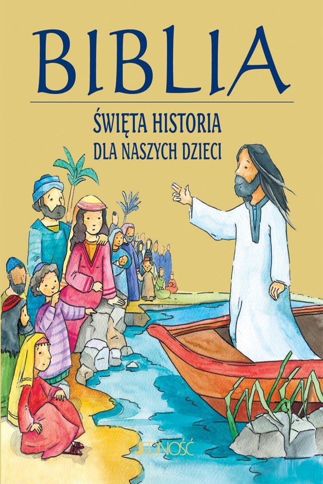 Biblia. Święta historia dla naszych dzieci - Ebook (Książka PDF) do pobrania w formacie PDF