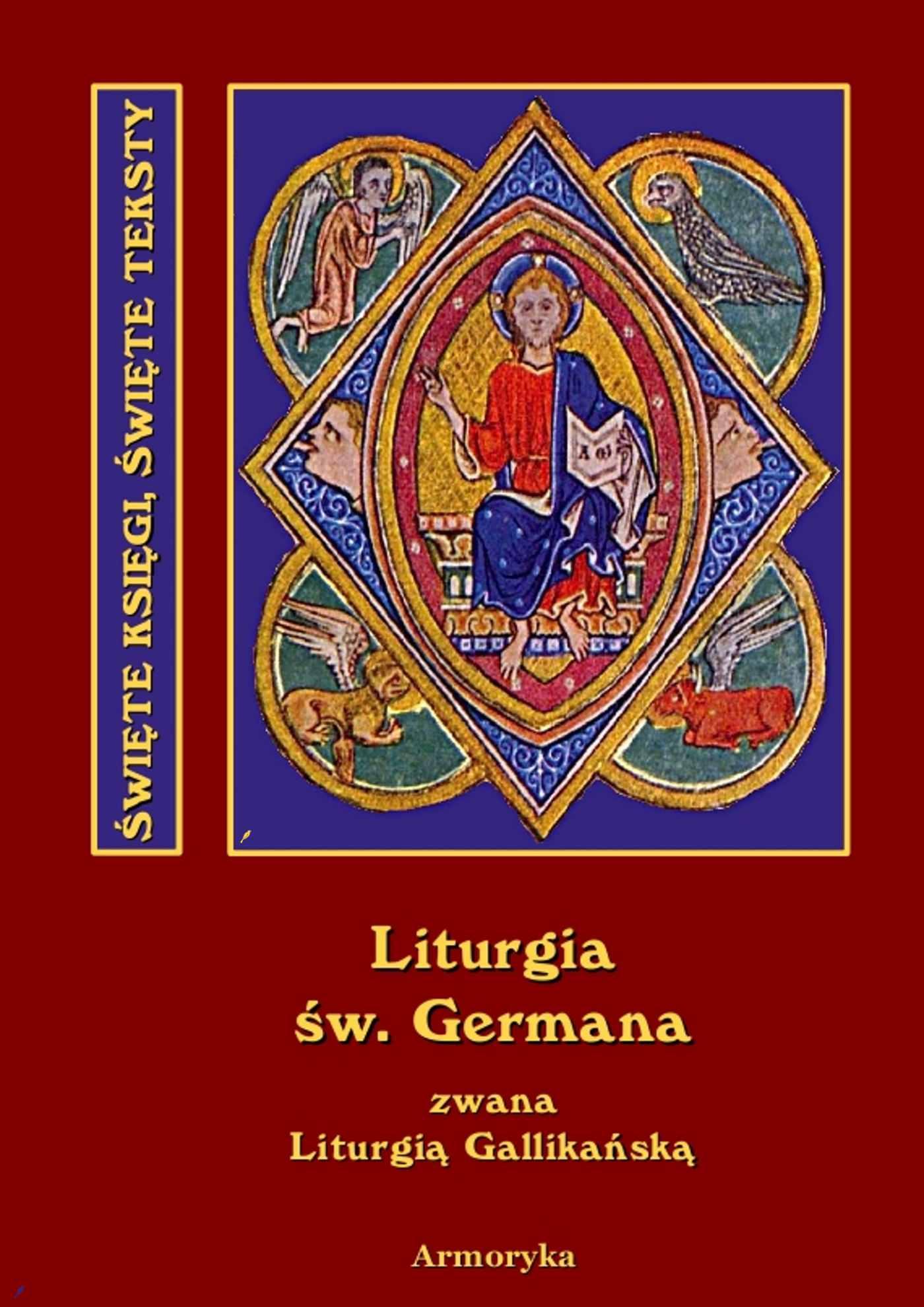 Święta i Boska Liturgia Błogosławionego Ojca naszego Germana, biskupa paryskiego, zwana też gallikańską liturgią świętą - Ebook (Książka EPUB) do pobrania w formacie EPUB