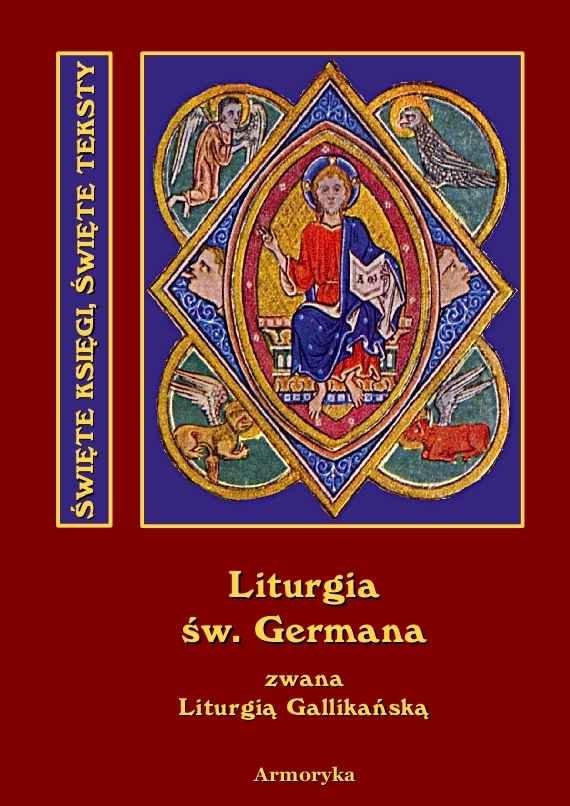 Święta i Boska Liturgia Błogosławionego Ojca naszego Germana, biskupa paryskiego, zwana też gallikańską liturgią świętą - Ebook (Książka na Kindle) do pobrania w formacie MOBI