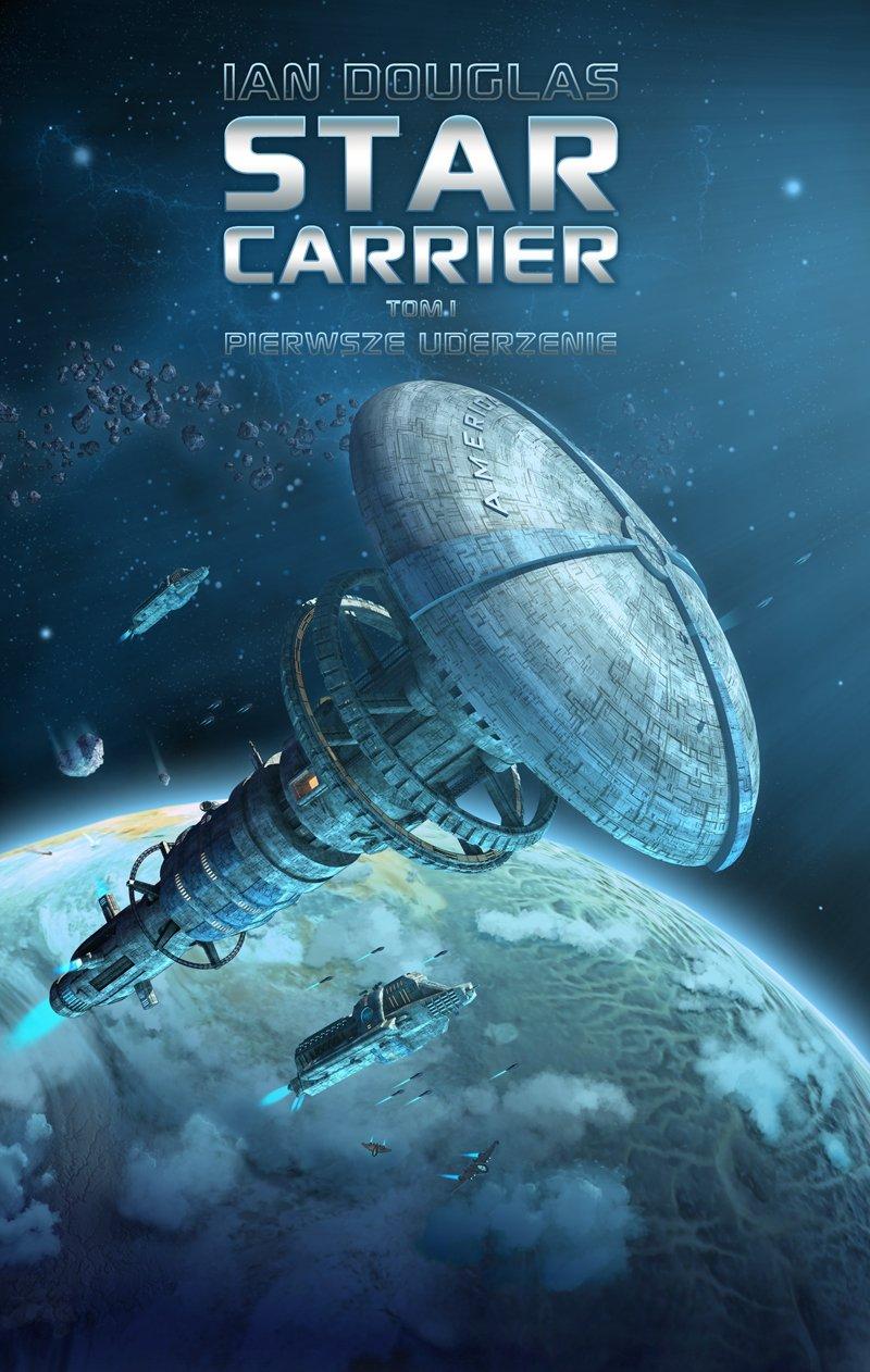 Star Carrier. Tom I: Pierwsze uderzenie - Ebook (Książka EPUB) do pobrania w formacie EPUB