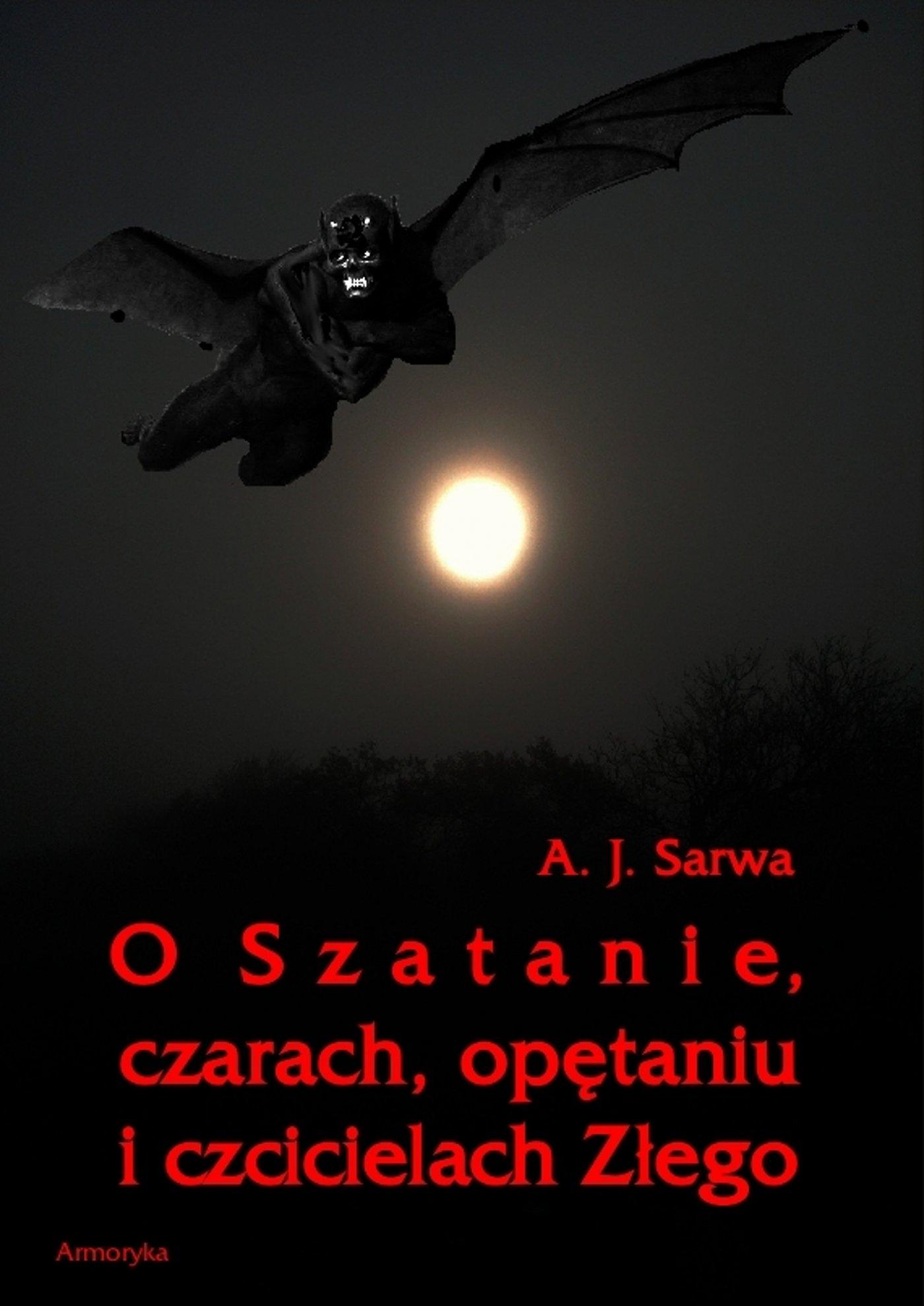 O Szatanie, czarach, opętaniu i czcicielach Złego - Ebook (Książka EPUB) do pobrania w formacie EPUB