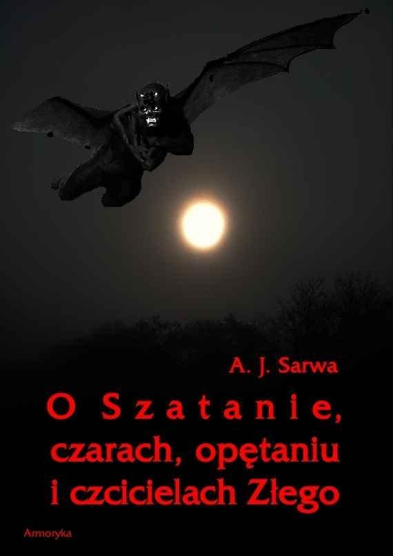 O Szatanie, czarach, opętaniu i czcicielach Złego - Ebook (Książka na Kindle) do pobrania w formacie MOBI