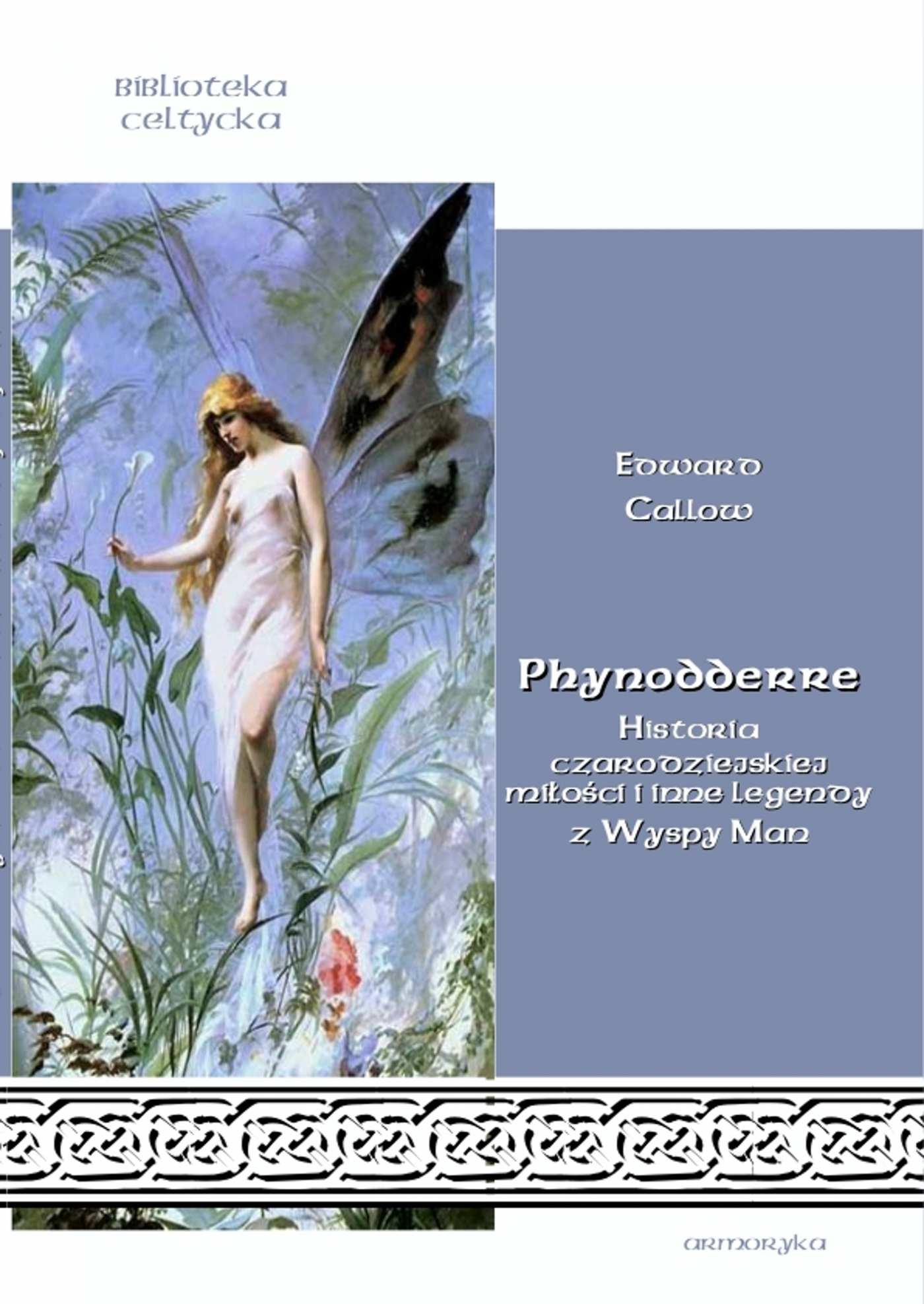 Phynodderre. Historia czarodziejskiej miłości i inne legendy z Wyspy Man - Ebook (Książka EPUB) do pobrania w formacie EPUB