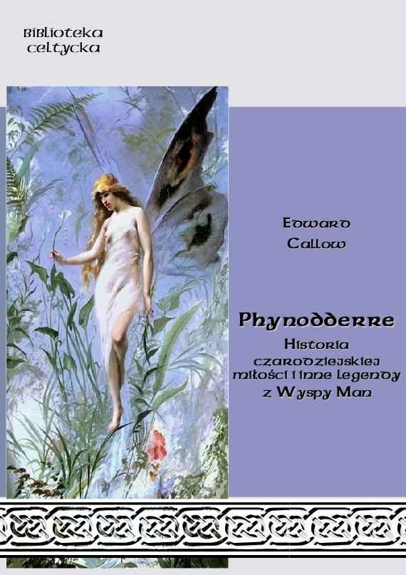 Phynodderre. Historia czarodziejskiej miłości i inne legendy z Wyspy Man - Ebook (Książka na Kindle) do pobrania w formacie MOBI