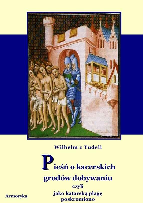 Pieśń o kacerskich grodów dobywaniu czyli jako katarską plagę poskromiono - Ebook (Książka EPUB) do pobrania w formacie EPUB