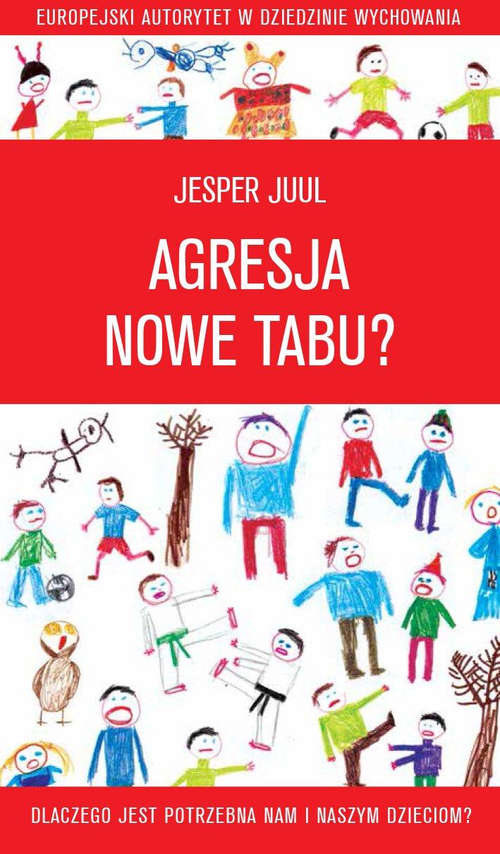 Agresja - nowe tabu? Dlaczego jest potrzebna nam i naszym dzieciom? - Ebook (Książka PDF) do pobrania w formacie PDF