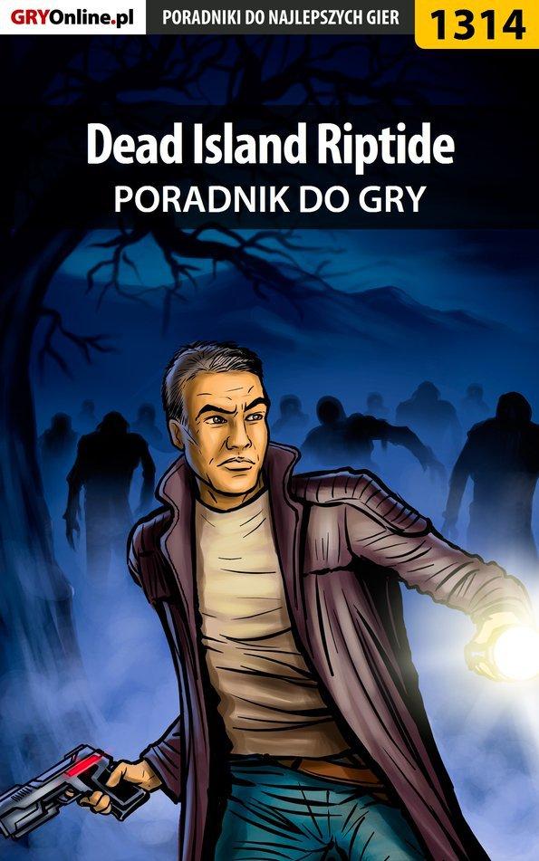 Dead Island Riptide - poradnik do gry - Ebook (Książka PDF) do pobrania w formacie PDF