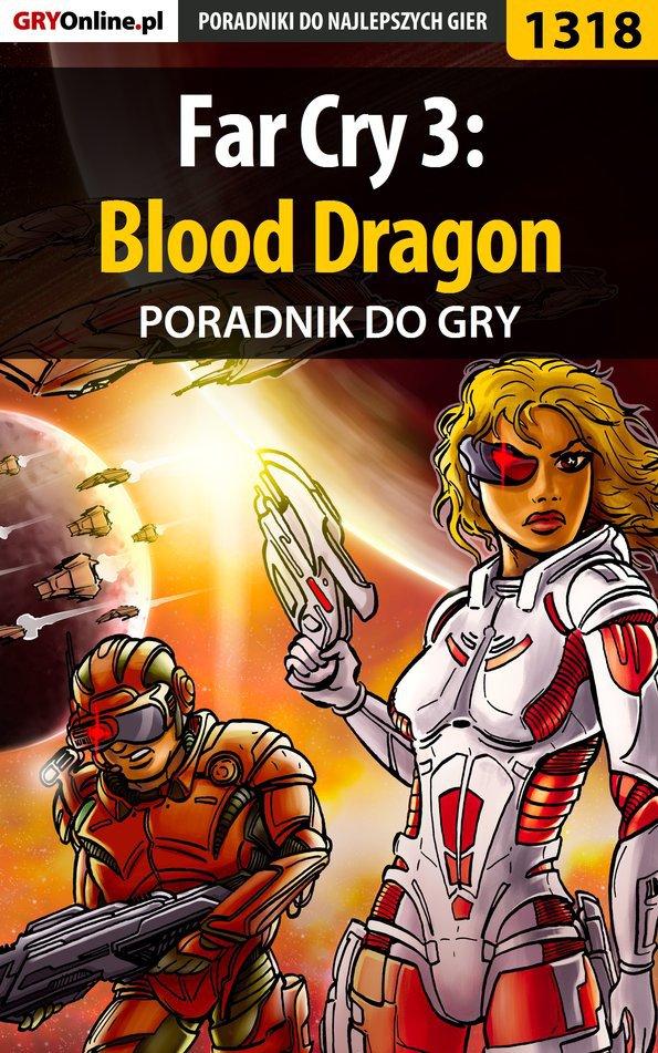 Far Cry 3: Blood Dragon - poradnik do gry - Ebook (Książka PDF) do pobrania w formacie PDF