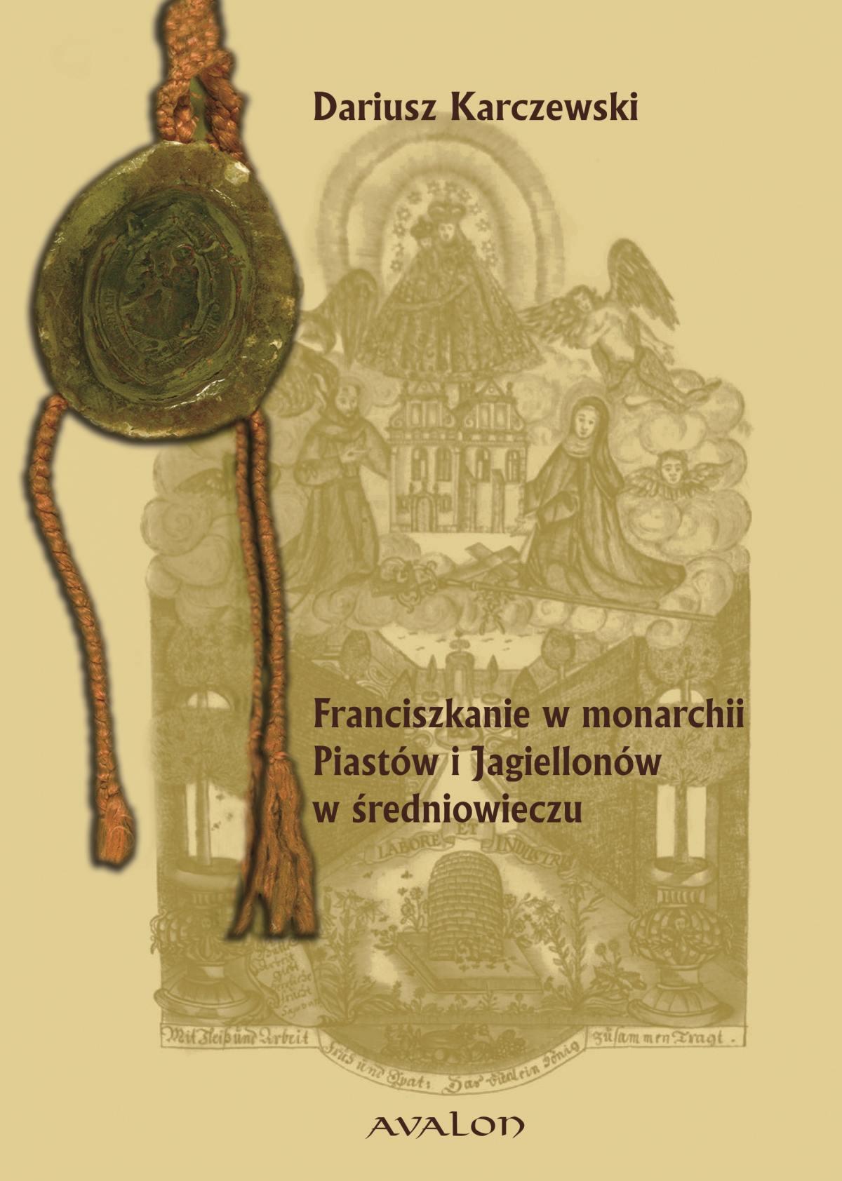 Franciszkanie w monarchii Piastów i Jagiellonów w średniowieczu - Ebook (Książka PDF) do pobrania w formacie PDF