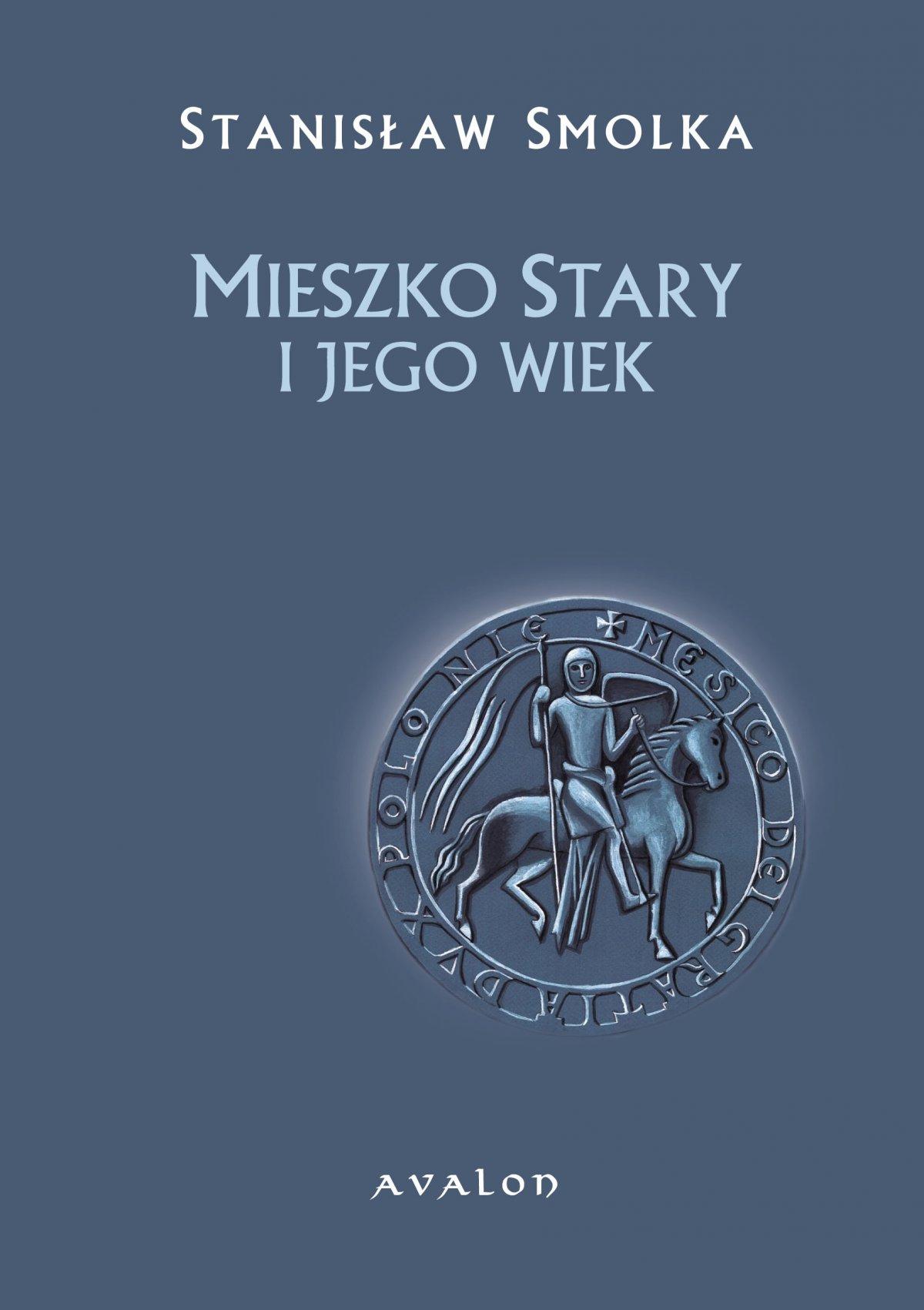 Mieszko Stary i jego wiek - Ebook (Książka PDF) do pobrania w formacie PDF