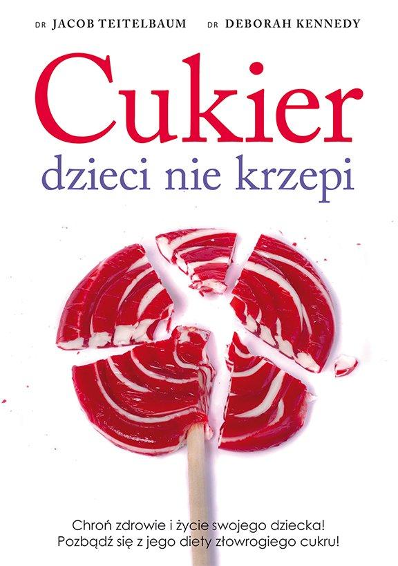 Cukier dzieci nie krzepi - Ebook (Książka na Kindle) do pobrania w formacie MOBI
