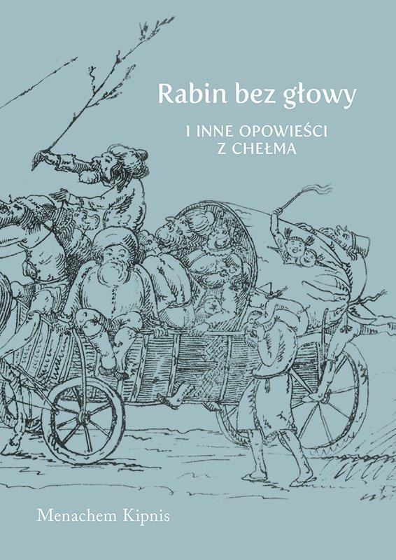 Rabin bez głowy i inne opowieści z Chełma - Ebook (Książka EPUB) do pobrania w formacie EPUB